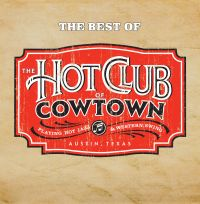 The Best Of The Hot Club Of Cowtown 2008 Hot Club Of